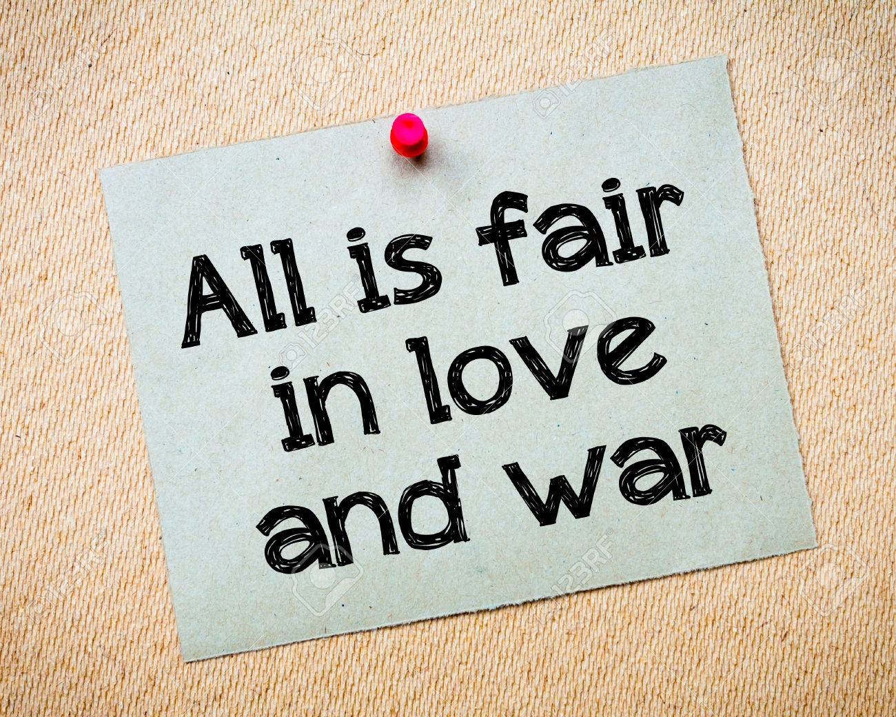 every thing is fair in love and war essay The earliest known origin of the sentiment all is fair in love in war is found in poet john lyly's novel euphues: the anatomy of wit, published in 1579 the novel recounts the romantic adventures of a wealthy and attractive young man, and includes the quote the rules of fair play do not apply.